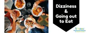 Tips for Dizziness & Restaurants